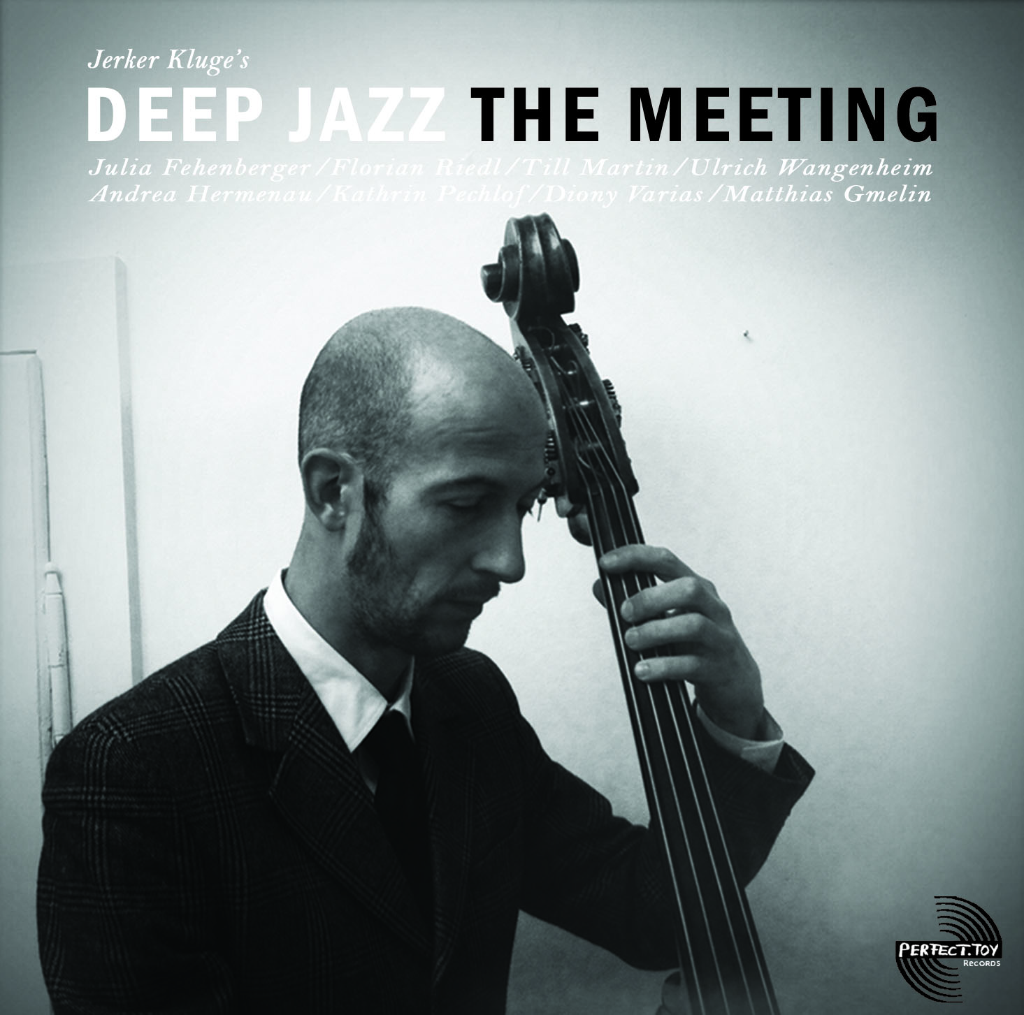 "Deep Jazz ""The Meeting""                 (Perfect Toy 2012)"